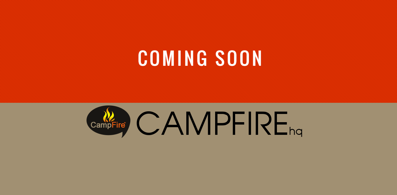 CampFire hq   coming soon